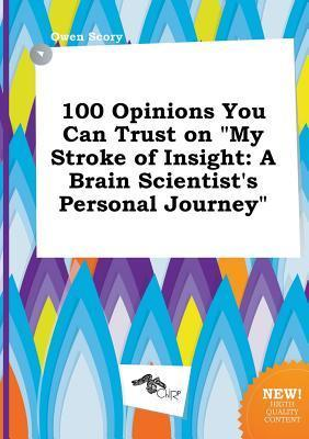 100 Opinions You Can Trust on My Stroke of Insight: A Brain Scientist's Personal Journey