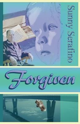 Forgiven by Sunny Serafino