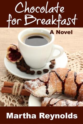 Chocolate for Breakfast by Martha  Reynolds
