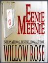 Eenie, Meenie by Willow Rose