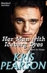 Her Man with Iceberg Eyes by Kris Pearson