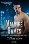 Vampire Games (Files of the Otherworlder Enforcement Agency, #4)