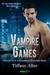 Vampire Games (Files of the Otherworlder Enforcement Agency, #4)