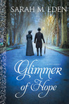 Glimmer of Hope by Sarah M. Eden