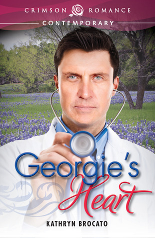 Georgies Heart By Kathryn Brocato