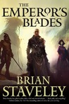The Emperor's Blades (Chronicle of the Unhewn Throne, #1)