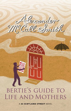 Bertie's Guide to Life and Mothers (44 Scotland Street, #9)