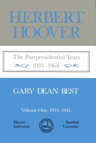 herbert-hoover-volume-1-the-postpresidential-years-1933-1964