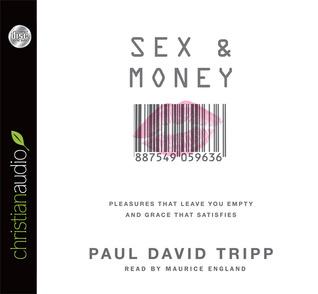 Sex and Money by Paul David Tripp