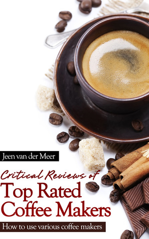 Critical Reviews of  Top Rated Coffee Makers