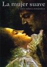 La mujer suave y otros relatos románticos