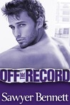Off the Record (Off, #3)
