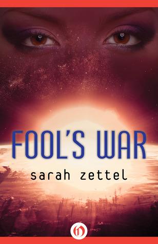 Fool's War - Sarah Zettel