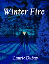 Winter Fire by Laurie Dubay