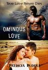 Ominous Love by Patricia Puddle