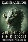 A Birthright of Blood (The Dragon War, #2)