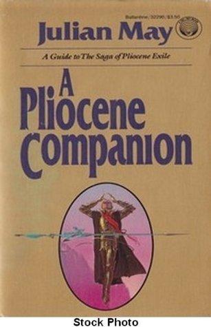A Pliocene Companion by Julian May