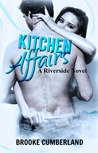 Kitchen Affairs by Brooke Cumberland