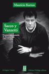 Sacco y Vanzetti: Dramaturgia Sumaria de Documentos Sobre el Caso