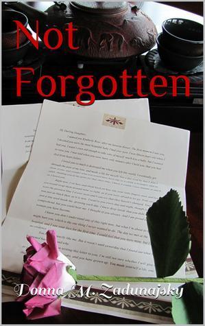 Not Forgotten by Donna M. Zadunajsky