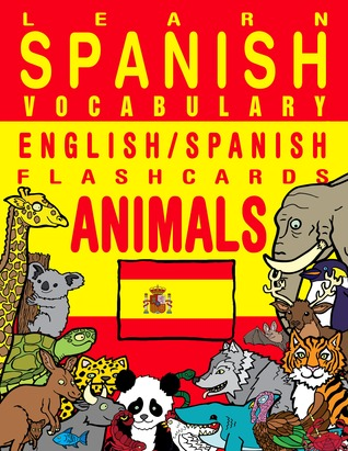 Learn Spanish Vocabulary - English/Spanish Flashcards - Animals