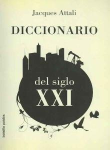 Diccionario del siglo XXI par Jacques Attali
