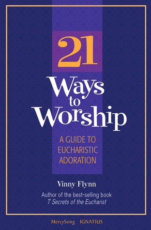 21-ways-to-worship-a-guide-to-eucharistic-adoration