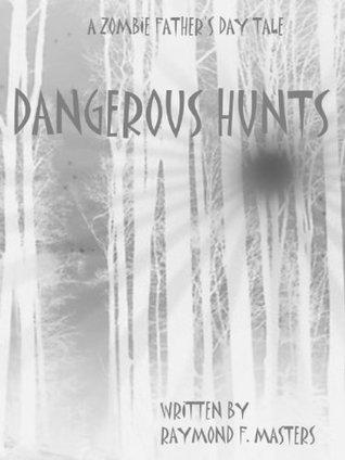 Dangerous Hunts: A Zombie Father's Day Tale
