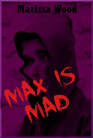 Max Is Mad