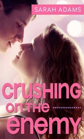 Crushing on the Enemy (Crushing on You, #1)