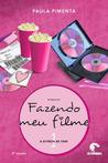 Fazendo meu filme 1 by Paula Pimenta