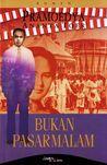Bukan Pasar Malam by Pramoedya Ananta Toer
