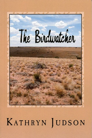 The Birdwatcher by Kathryn Judson