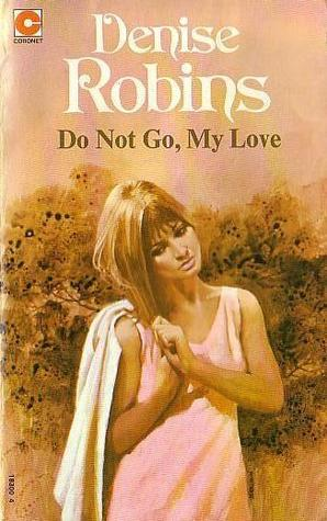 Do Not Go, My Love