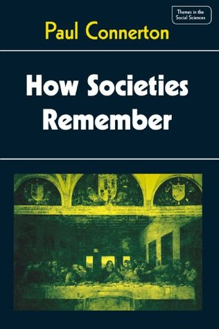 How Societies Remember by Paul Connerton