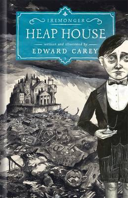Heap House (Iremonger, #1)