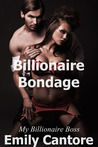 Billionaire Bondage (My Billionaire Boss, #3)
