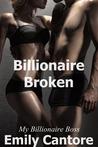 Billionaire Broken (My Billionaire Boss, #8)