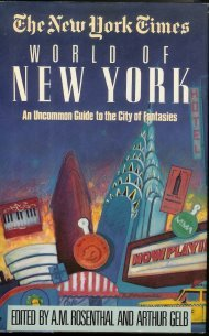 New York Times World of New York: An Uncommon Guide to the City of Fantastics