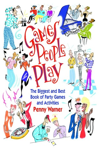 Games People Play: The Biggest and Best Book of Party Games and Activities