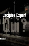 Qui ? by Jacques Expert