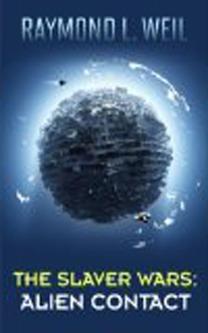 Alien Contact (The Slaver Wars, #2)