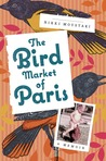 The Bird Market of Paris by Nikki Moustaki