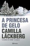 A Princesa de Gelo by Camilla Läckberg
