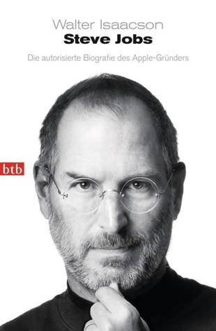 Steve Jobs Die autorisierte Biographie des Apple-Gründers