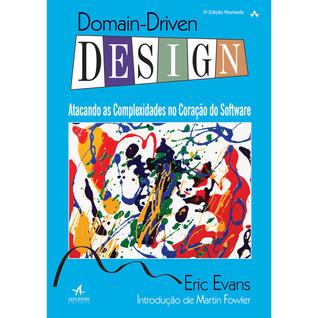 Domain Driven Design Atacando As Complexidades No Coracao Do