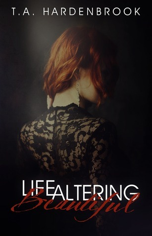 Ebook Life Altering Beautiful by T.A. Hardenbrook DOC!