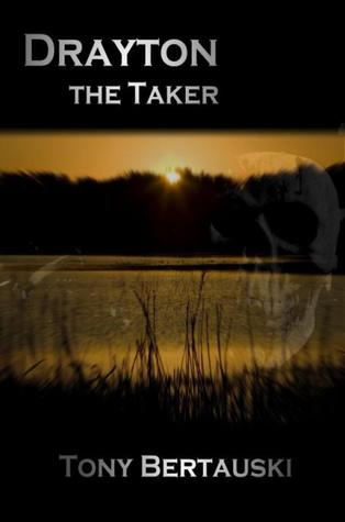 Drayton, the Taker by Tony Bertauski