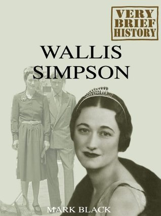 Wallis Simpson: A Very Brief History