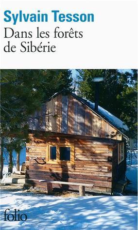 Dans les forêts de Sibérie by Sylvain Tesson